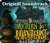 Mystery Case Files: Return to Ravenhearst Original Soundtrack ™
