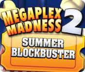 free download Megaplex Madness: Summer Blockbuster game