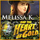Melissa K. and the Heart of Gold
