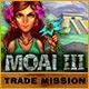Moai 3: Trade Mission