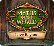 Myths of the World: Love Beyond