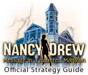 Nancy Drew: Message in a Haunted Mansion Strategy Guide