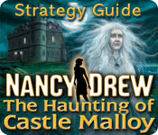 Nancy Drew: The Haunting of Castle Malloy Strategy Guide