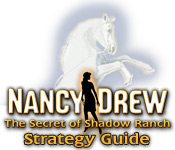 Nancy Drew: Secret of Shadow Ranch Strategy Guide