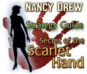 Nancy Drew: Secret of the Scarlet Hand Strategy Guide