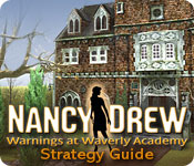 Nancy Drew: Warnings at Waverly Academy Strategy Guide