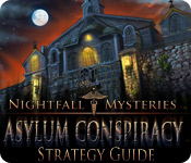 Nightfall Mysteries: Asylum Conspiracy Strategy Guide