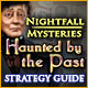 Nightfall Mysteries: Haunted by the Past Strategy Guide