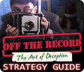 Off the Record: The Art of Deception Strategy Guide