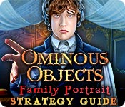 Ominous Objects: Family Portrait Strategy Guide
