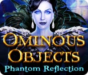 Ominous Objects: Phantom Reflection Walkthrough