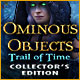 Ominous Objects 3: Trail of Time Collector's Edition