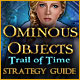 Ominous Objects: Trail of Time Strategy Guide