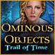 Ominous Objects 3: Trail of Time - Mac