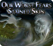 Our Worst Fears: Stained Skin Walkthrough