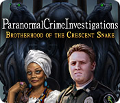 Paranormal Crime Investigations: Brotherhood of the Crescent Snake