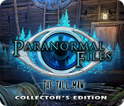 Paranormal Files: The Tall Man Collector's Edition