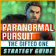 Paranormal Pursuit: The Gifted One Strategy Guide