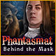 Phantasmat 5: Behind the Mask