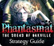 Phantasmat: The Dread of Oakville Strategy Guide