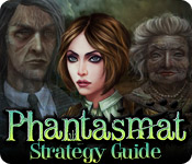 Phantasmat Strategy Guide