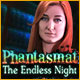 Phantasmat 3: The Endless Night