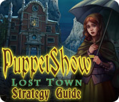 PuppetShow: Lost Town Strategy Guide