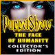PuppetShow 8: The Face of Humanity Collector's Edition