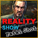 Reality Show: Fatal Shot
