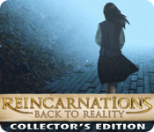 Reincarnations: Back to Reality Collector's Editio