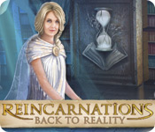 Reincarnations: Back to Reality Walkthrough