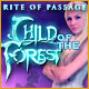 Rite of Passage: Child of the Forest - Mac