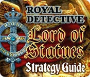 Royal Detective: Lord of Statues Strategy Guide