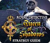 Royal Detective: Queen of Shadows Strategy Guide
