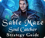 Sable Maze: Soul Catcher Strategy Guide