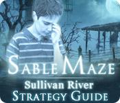 Sable Maze: Sullivan River Strategy Guide