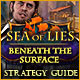 Sea of Lies: Beneath the Surface Strategy Guide