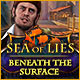 Sea of Lies: Beneath the Surface