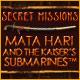 PC játék: Kaland - Secret Missions: Mata Hari and the Kaiser's Submarines