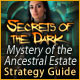 Secrets of the Dark: Mystery of the Ancestral Estate Strategy Guide