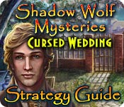 Shadow Wolf Mysteries: Cursed Wedding Strategy Guide