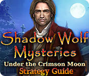 Shadow Wolf Mysteries: Under the Crimson Moon Strategy Guide