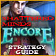 Shattered Minds: Encore Strategy Guide