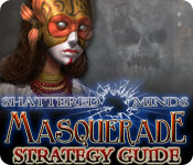 Shattered Minds: Masquerade Strategy Guide