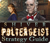 Shiver: Poltergeist Strategy Guide