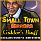 Small Town Terrors 3: Galdor's Bluff Collector's Edition
