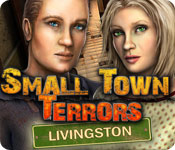 Small Town Terrors: Livingston Walkthrough