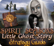 Spirit Seasons: Little Ghost Story Strategy Guide