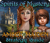 Spirits of Mystery: Amber Maiden Strategy Guide