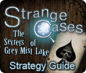 Strange Cases: The Secrets of Grey Mist Lake Strategy Guide